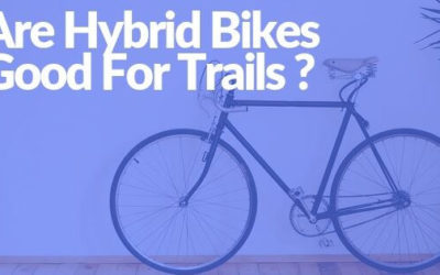 Are Hybrid Bikes Good For Trails ? | Bike For Road And Trail
