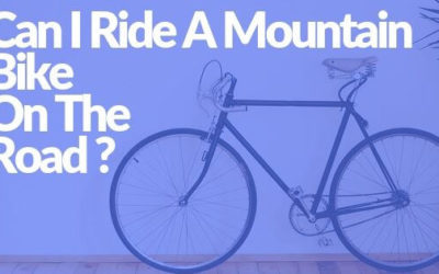 Can I Ride A Mountain Bike On The Road ?